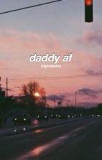 daddy af. by hightidelou