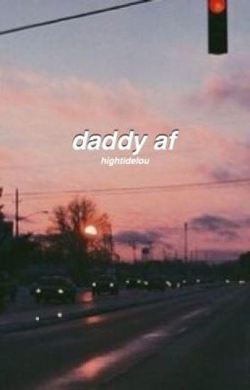 daddy af.