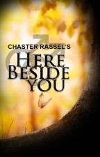 Here Beside You (Boyxboy) by chasterrassel