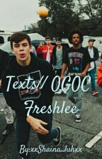 Texts//OGOC & Freshlee by gucciwilk_
