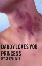 Daddy Loves You, Princess by spazolivia