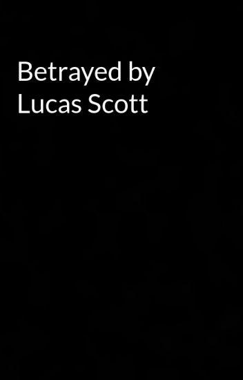 Betrayed by Lucas Scott