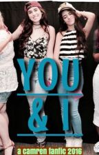 You & I (camren) by allysusbible