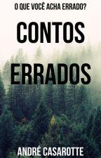 Contos Errados by AndreRCasarotte