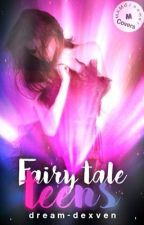 Fairy Tale Teens [secuela De Once Upon A Baby] by dream-dexven