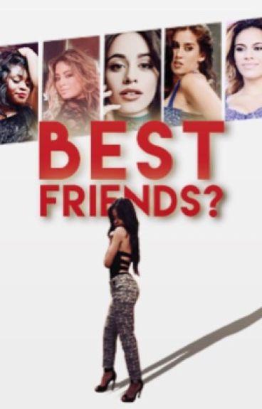 Best Friends? (Camila/You)