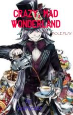 Crazy, Mad Wonderland RP by Sushicatz