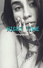 Night Time (Sequel to Dangerous) (Lauren / You) by iamgraciee