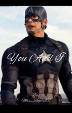 You And I (A Captain America fanfic) by Dorisagent101