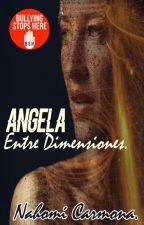 Angela entre dimensiones. by Nahomi_Carmona