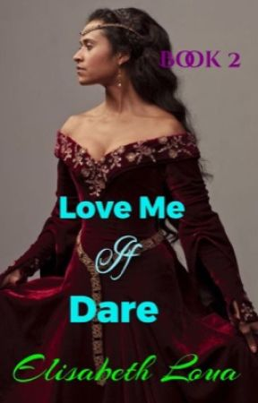 ♋Love Me If You Dare♋ book 2 by romance-101