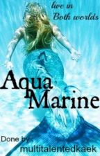 Aqua Marine by multitatalentedkaek