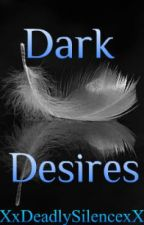 Dark Desires (boyxboy) [ON HOLD] by XxDeadlySilencexX