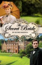 The Secret Bride by ElysseMcKenna