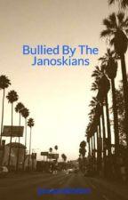 Bullied By The Janoskians by janoandbiebss