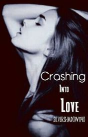 Crashing Into Love by SilverShadow1190