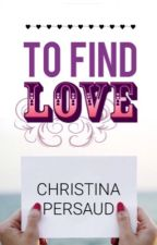 To Find Love✔️ (Lesbian) by CrisCee21