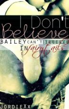 I Don't Believe by JordieXx