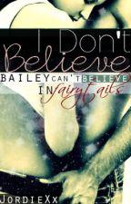 I Don't Believe by JordieXx