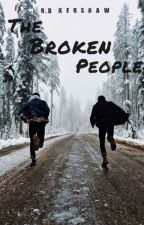 The Broken People (#Wattys2016) by brokenvessel7