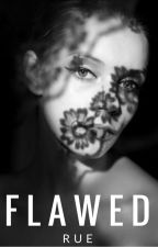 Flawed (#Wattys2016) by aquiveringly