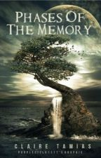Phases of the Memory // Wattys2016 by squirrelgirl2341