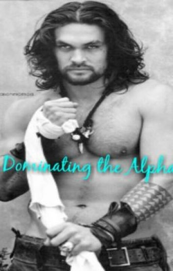 Dominating the Alpha