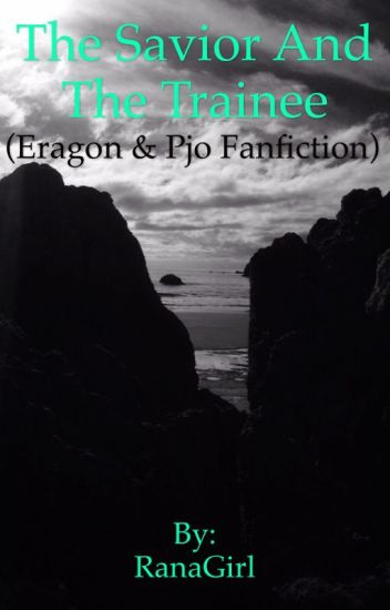 The Savior and the Trainee(Eragon and PJO fanfiction)