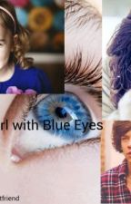 The Girl With Blue Eyes (Harry Styles) by Louisbestfriend