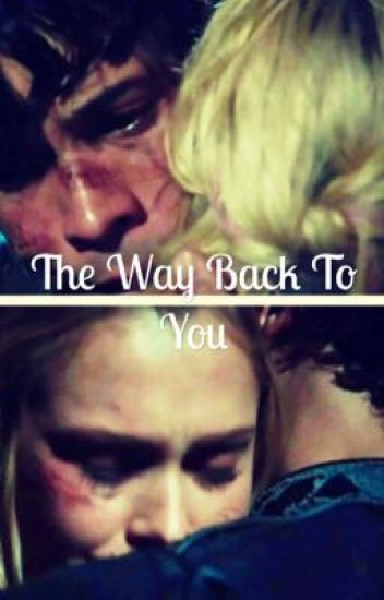(Bellarke) The Way Back to You