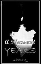 A Thousand Years by misslale_