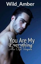 YOU ARE MY EVERYTHING(Completed) by Wild_Amber