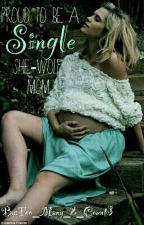Proud to be a single She-Wolf mom by Too_Many_2_Count3