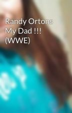 Randy Ortons My Dad !!! (WWE) by ILoveHarryStyles1313