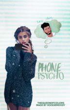 Phone Psycho 2 💭 Zayn Malik  by GoddessDakota