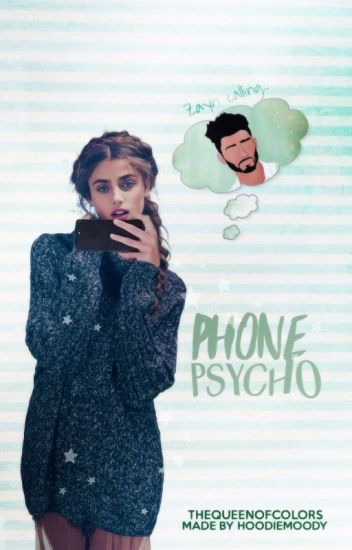Phone Psycho 2 💭 Zayn Malik