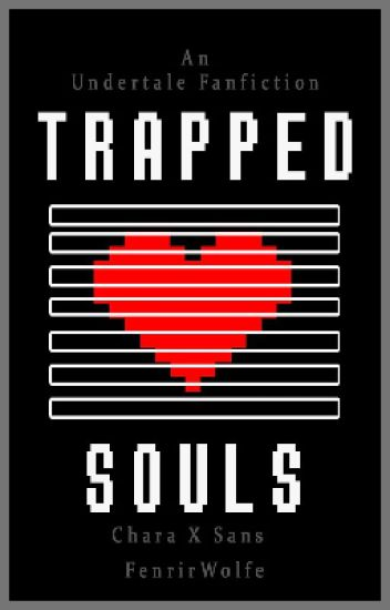 (Undertale) Trapped Souls - Chara x Sans