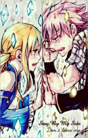 By Your Side( Fairy Tail fanfiction) (NALU)(discontinued