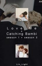 애정  메인 + 전염성의  사슴[Love Me + Catching Bambi](HH/Yaoi) by Exo_12otp_forever