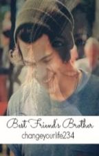 Best Friend's Brother by changeyourlife234