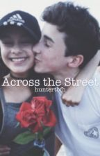 Across the Street by huntertbfh