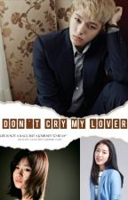 Don't Cry My Lover by chunniest