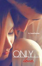 Only Love (Nick Jonas One-Shot) by JonasParadise