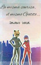 La misma sonrisa, el mismo Gatito... by Sawako_Gasai