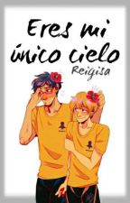 Mi único cielo eres tú (Reigisa)(Yaoi) by kira-Tachibana