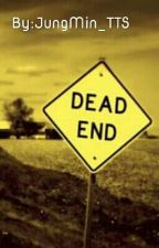 DEAD END by MotionlessIce