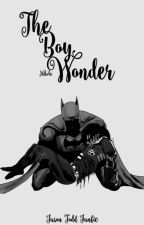 The Boy Wonder || Jason Todd (Robin/The Red Hood) Fan Fiction by iamnikmarie