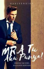 Mr.A Itu Aku Punya! by RaLalisa