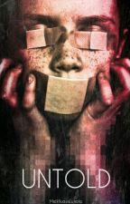 UNTOLD (Horror Stories) by hoarderelle