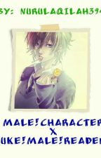 Male!Character x Uke!Male!Reader (DISCONTINUED) by NurulAqilah394